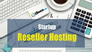 Startup Reseller Hosting Guide 2019 – Wish Everyone Knew